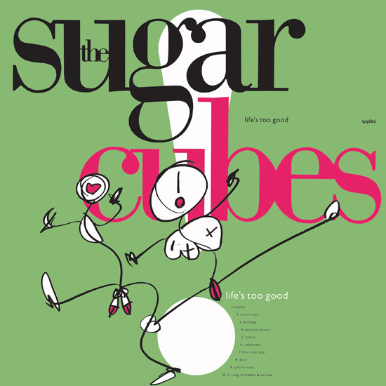 The Sugar Cubes - Life is too good