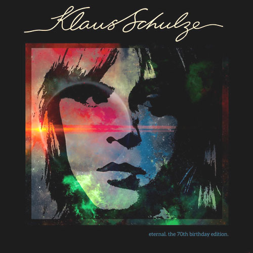 Klaus Schulze Eternal The 70th Birthday Edition