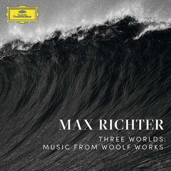 Max Richter: Three Worlds - Music from Woolf Works
